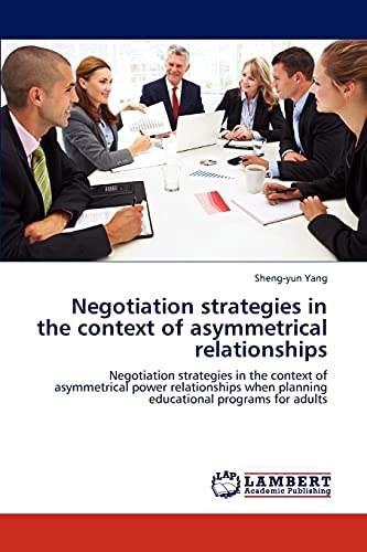 Negotiation strategies in the context of asymmetrical relationships: Negotiation strategies in the ...