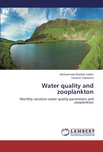 9783659254833: Water quality and zooplankton: Monthly variation water quality parameters and zooplankton