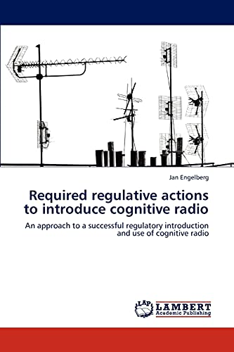 Required Regulative Actions to Introduce Cognitive Radio: Jan Engelberg