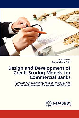 Design and Development of Credit Scoring Models for Commercial Banks: Asia Samreen