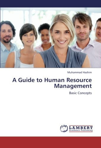 A Guide to Human Resource Management: Basic Concepts (Paperback): Muhammad Hashim