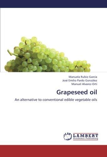 Grapeseed oil: An alternative to conventional edible: Manuela Rubio García,