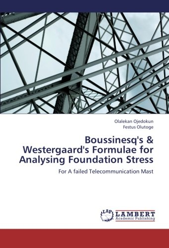 Boussinesq's & Westergaard's Formulae for Analysing Foundation Stress: For A failed ...