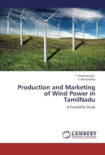 Production and Marketing of Wind Power in: Palaneeswari, T.