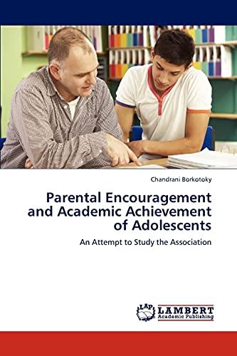 Parental Encouragement and Academic Achievement of Adolescents: Chandrani Borkotoky