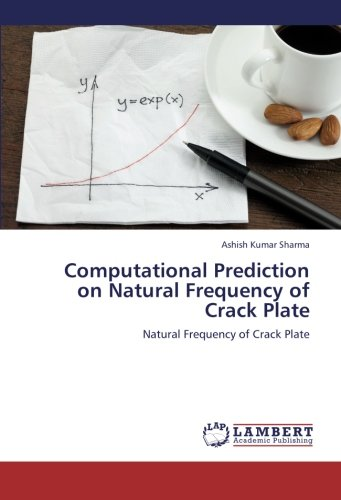 Computational Prediction on Natural Frequency of Crack Plate: Natural Frequency of Crack Plate (...