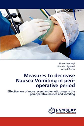 Measures to decrease Nausea Vomiting in peri-operative period: Bijaya shadangi