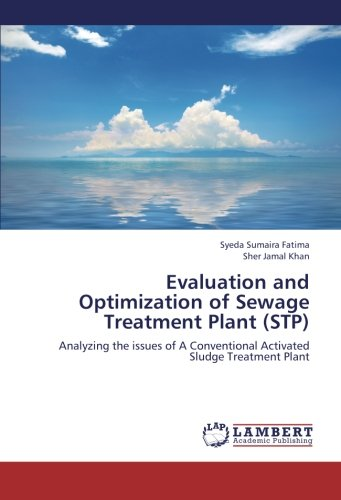 9783659263071: Evaluation and Optimization of Sewage Treatment Plant (STP): Analyzing the issues of A Conventional Activated Sludge Treatment Plant
