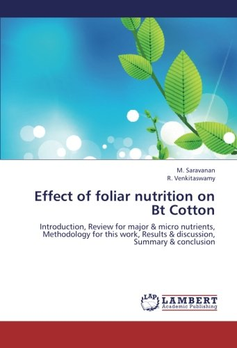 9783659263279: Effect of foliar nutrition on Bt Cotton: Introduction, Review for major & micro nutrients, Methodology for this work, Results & discussion, Summary & conclusion