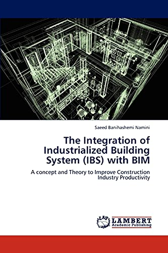 The Integration of Industrialized Building System (Ibs) with Bim: Saeed Banihashemi Namini