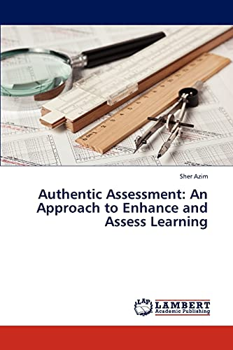 9783659263910: Authentic Assessment: An Approach to Enhance and Assess Learning