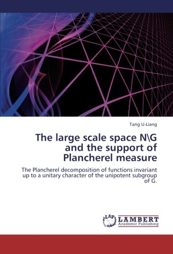 9783659264054: The large scale space N\G and the support of Plancherel measure: The Plancherel decomposition of functions invariant up to a unitary character of the unipotent subgroup of G.