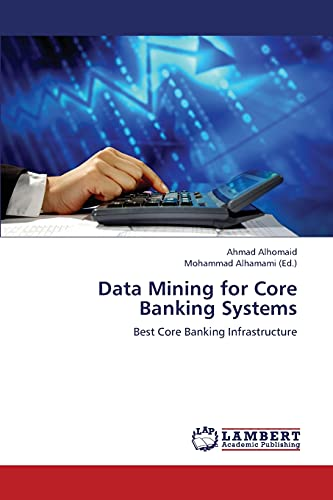 Data Mining for Core Banking Systems: Alhomaid, Ahmad