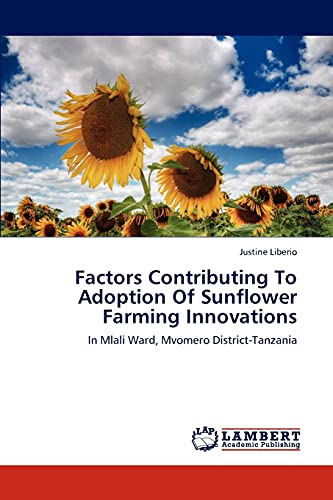 9783659265648: Factors Contributing To Adoption Of Sunflower Farming Innovations: In Mlali Ward, Mvomero District-Tanzania