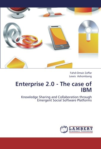 9783659266058: Enterprise 2.0 - The case of IBM: Knowledge Sharing and Collaboration through Emergent Social Software Platforms