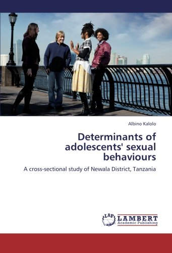 9783659267925: Determinants of adolescents' sexual behaviours: A cross-sectional study of Newala District, Tanzania