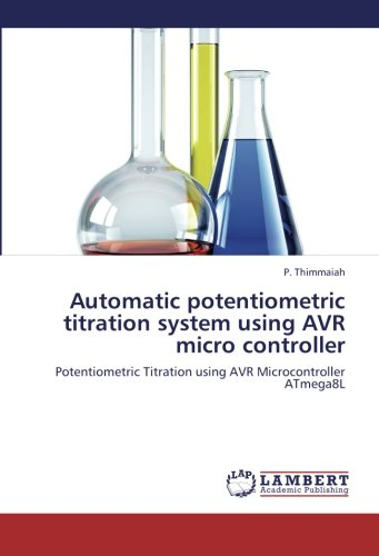 Automatic potentiometric titration system using AVR micro controller: Potentiometric Titration ...