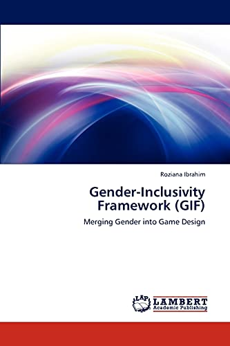 9783659268953: Gender-Inclusivity Framework (GIF): Merging Gender into Game Design