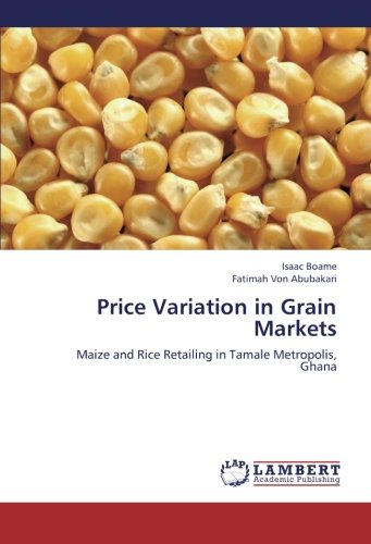 9783659269325: Price Variation in Grain Markets: Maize and Rice Retailing in Tamale Metropolis, Ghana