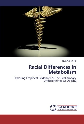9783659270581: Racial Differences In Metabolism: Exploring Empirical Evidence For The Evolutionary Underpinnings Of Obesity