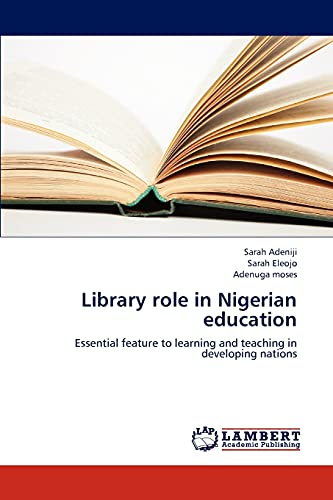 Library Role in Nigerian Education: Adeniji Sarah, Eleojo