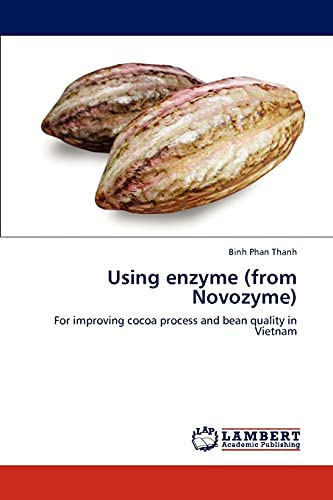 9783659271175: Using enzyme (from Novozyme): For improving cocoa process and bean quality in Vietnam