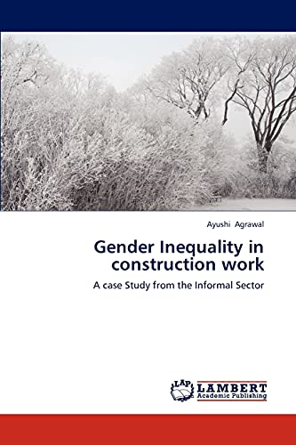 9783659272141: Gender Inequality in construction work: A case Study from the Informal Sector