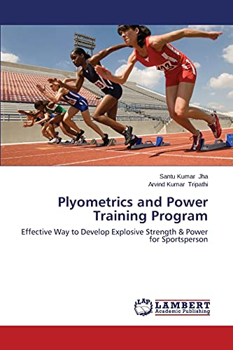 Plyometrics and Power Training Program: Jha, Santu Kumar