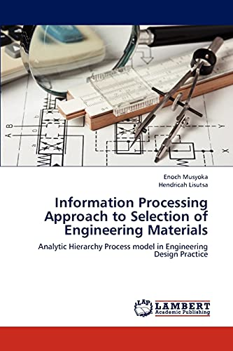 Information Processing Approach to Selection of Engineering Materials: Enoch Musyoka