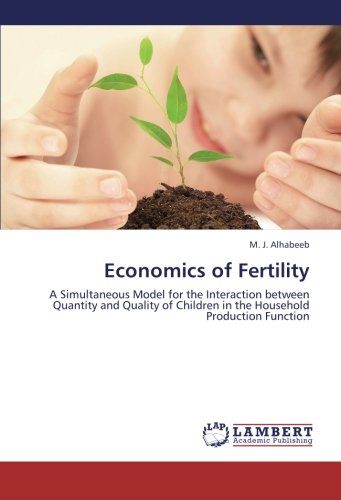 Economics of Fertility: A Simultaneous Model for: M. J. Alhabeeb