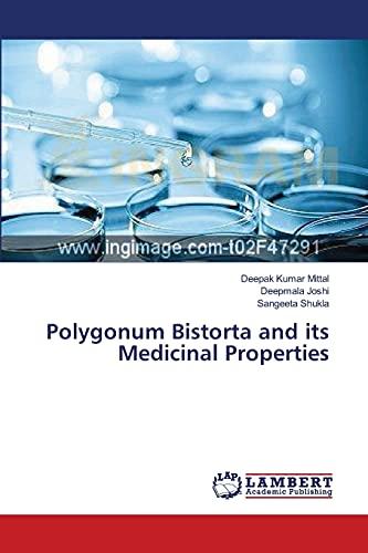 Polygonum Bistorta and its Medicinal Properties: Mittal, Deepak Kumar