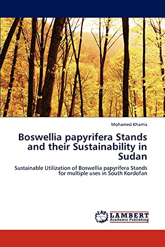 Boswellia Papyrifera Stands and Their Sustainability in Sudan: Mohamed Khamis