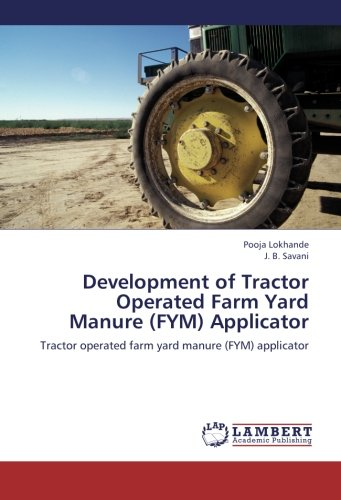 Development of Tractor Operated Farm Yard Manure (FYM) Applicator: Tractor operated farm yard ...