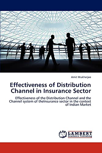 9783659274442: Effectiveness of Distribution Channel in Insurance Sector: Effectiveness of the Distribution Channel and the Channel system of theInsurance sector in the context of Indian Market