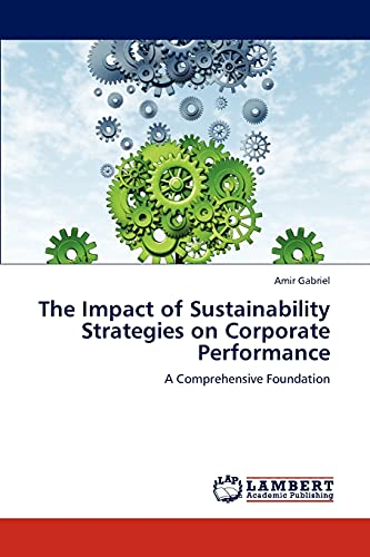 The Impact of Sustainability Strategies on Corporate Performance: Amir Gabriel