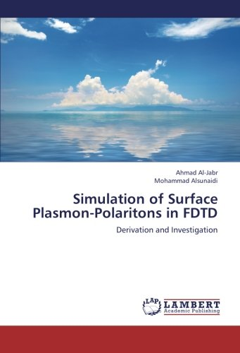 9783659276361: Simulation of Surface Plasmon-Polaritons in FDTD: Derivation and Investigation