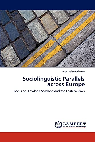 9783659276682: Sociolinguistic Parallels across Europe: Focus on: Lowland Scotland and the Eastern Slavs