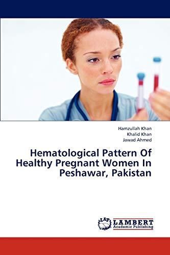 Hematological Pattern of Healthy Pregnant Women in: Khan Hamzullah, Khan