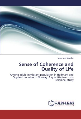 9783659277580: Sense of Coherence and Quality of Life: Among adult immigrant population in Hedmark and Oppland counties in Norway. A quantitative cross-sectional study