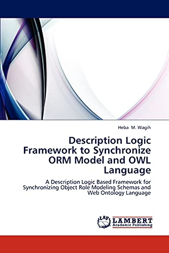 Description Logic Framework to Synchronize ORM Model and OWL Language: Heba M. Wagih