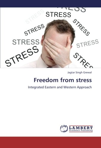 9783659278976: Freedom from stress: Integrated Eastern and Western Approach