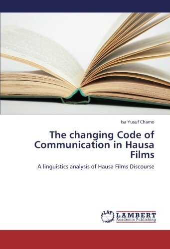 9783659279041: The changing Code of Communication in Hausa Films: A linguistics analysis of Hausa Films Discourse