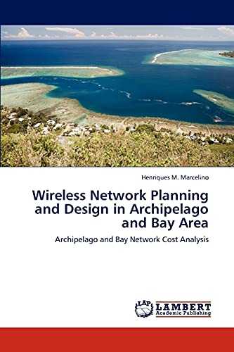 Wireless Network Planning and Design in Archipelago and Bay Area: Henriques M. Marcelino