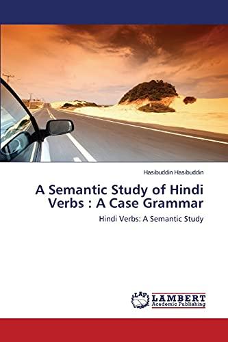 9783659279461: A Semantic Study of Hindi Verbs : A Case Grammar: Hindi Verbs: A Semantic Study