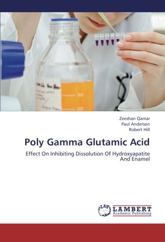 9783659279942: Poly Gamma Glutamic Acid: Effect On Inhibiting Dissolution Of Hydroxyapatite And Enamel