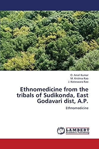 Ethnomedicine from the Tribals of Sudikonda, East: Kumar O. Aniel;