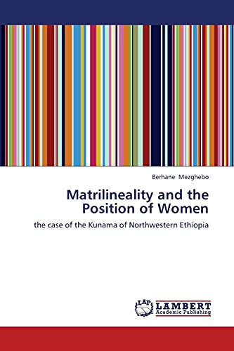 Matrilineality and the Position of Women (Paperback): Mezghebo Berhane