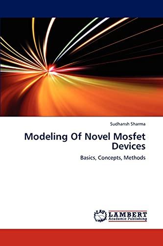 Modeling Of Novel Mosfet Devices: Sudhansh Sharma