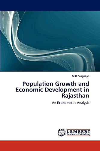 Population Growth and Economic Development in Rajasthan: An Econometric Analysis: M.R. Singariya
