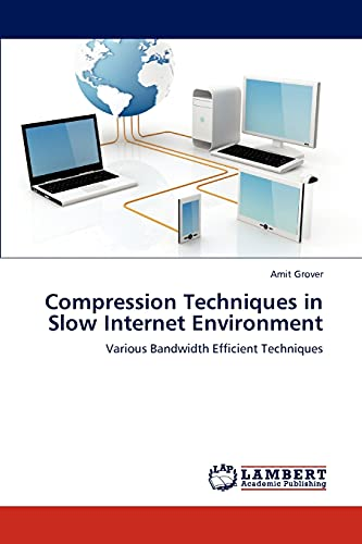 Compression Techniques in Slow Internet Environment: Amit Grover